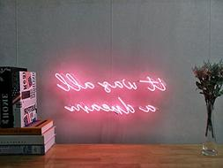 It Was All A Dream Real Glass Neon Sign For Bedroom Garage B