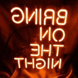 "Bring On The Night Orange Neon Lamp Sign 14""x10"" Acrylic Bri"