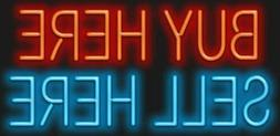 """Buy Here Sell Here Neon Sign 