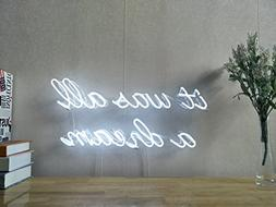 It Was All A Dream Neon Art Sign Real Glass Handmade Visual