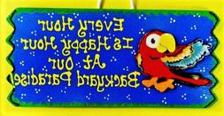 HAPPY HOUR BACKYARD PARADISE Parrot Sign Hot Tub Deck Pool P