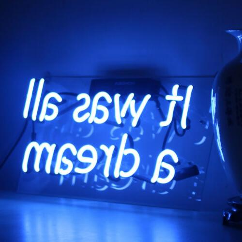 IT WAS ALL A DREAM Neon Sign Home Club Wall Lamp Hall Floor