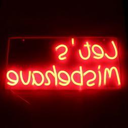 Let's Misbehave Neon LED Night Light Art Sign Visual Artwork