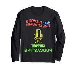 Support podcasting neon sign style T-Shirt for man woman